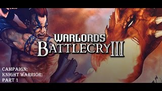 Let's Play Warlords Battlecry 3 Campaign. Part 1
