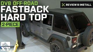 Jeep Wrangler DV8 Off-Road Fastback Hard Top 2-Piece (2007-2016 JK 4 Door) Review & Install