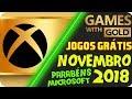 OFICIAL - Jogos Grátis Xbox LIVE Gold NOVEMBRO 2018 PARABÉNS MICROSOFT !!!!