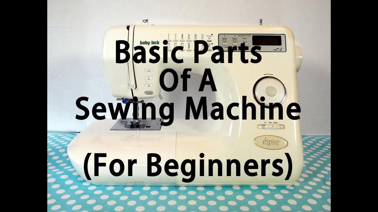 The Basic Parts Of A Sewing Machine Part 1 of 2 - by 2 Howling ...