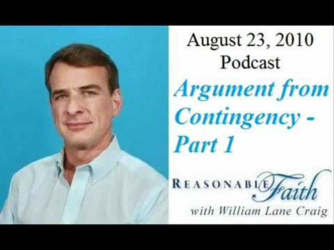 Contingency Argument for God - Part 1 - Dr. William Lane Craig