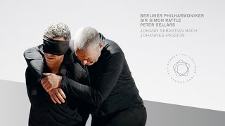 On DVD and Blu-ray: Johannes-Passion / Sir Simon Rattle · Peter Sellars · Berliner Philharmoniker