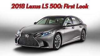 2018 Lexus LS 500: First Look   Detroit Auto Show 2017