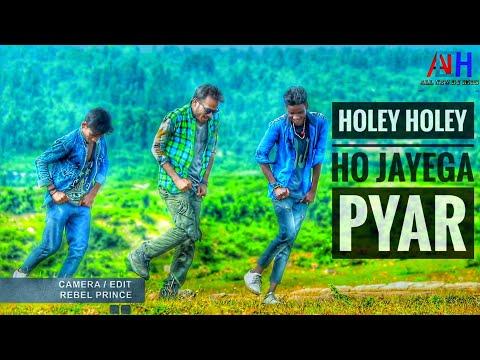Holey Holey Ho Jayega Pyar || Nagpuri Sadri Dance Video || ALL NEW DJ HITS