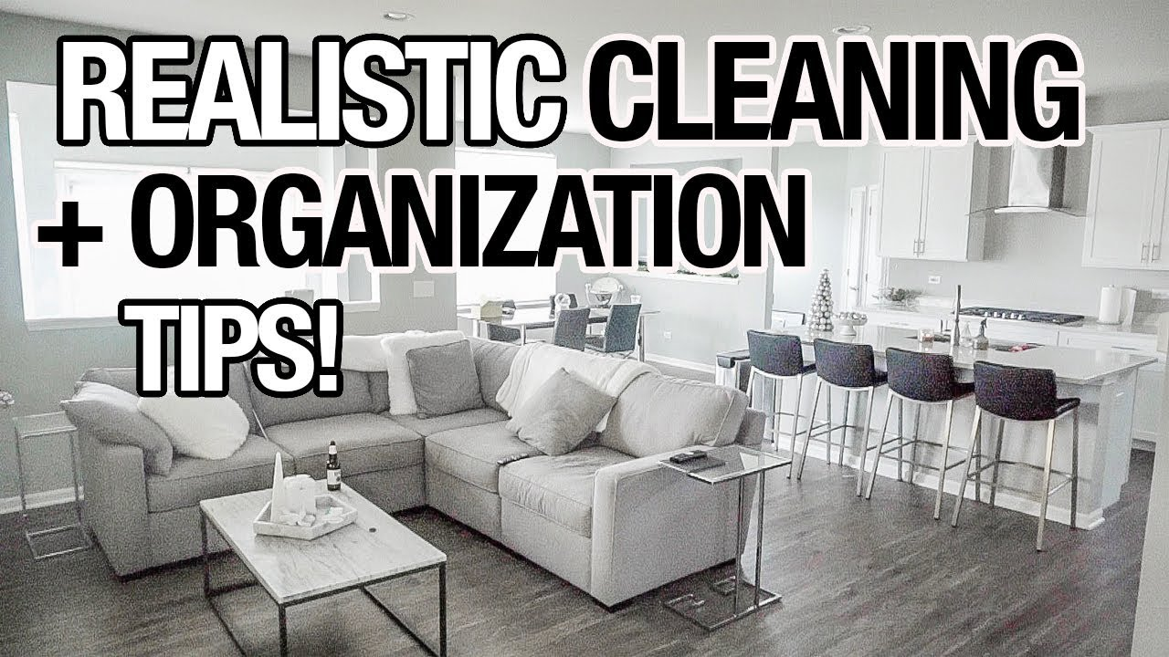 Realistic Cleaning Organization Tips
