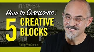 5 Blocks to Creativity and How to Conquer Them for Entrepreneurs and Designers