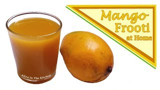 How To make Mango Frooti at Home - Mango Juice - Mango Fruity Recipe - Aliza In The Kitchen