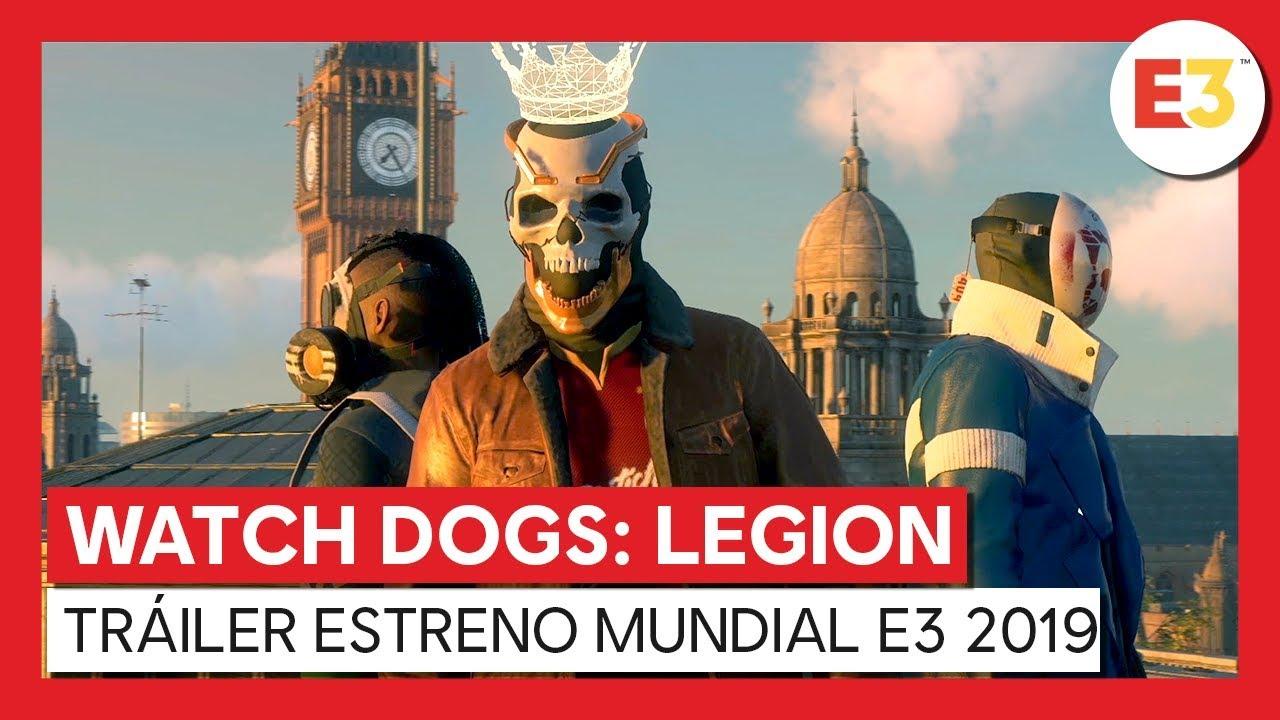 WATCH DOGS: LEGION TRÁILER ESTRENO MUNDIAL E3 2019