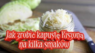 Jak zrobić kapustę kiszoną na kilka smaków:-)