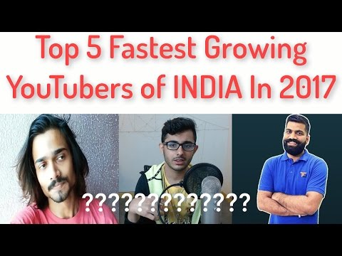 top-5-fastest-growing-indian-youtubers-|-of-2017