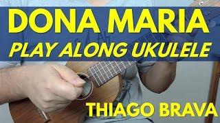Baixar 🔴 DONA MARIA - Ukulele Play Along (Toque junto!) [Thiago Brava pt. Jorge]