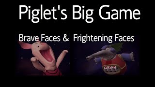 Piglet's Big Game - Brave Faces & Frightening Faces (REUPLOAD)