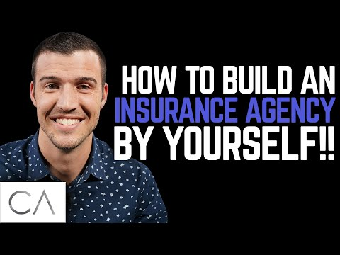 How To Build An Insurance Agency By Yourself!!
