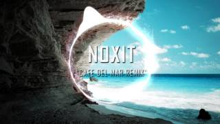 [Deep House] Energy 52 - Cafe Del Mar (Noxit Deep Remix)