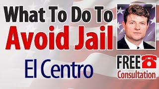 Criminal Defense Attorney El Centro, CA Free Consultation