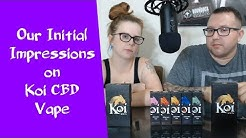 Our Initial Impressions On Koi CBD Vape