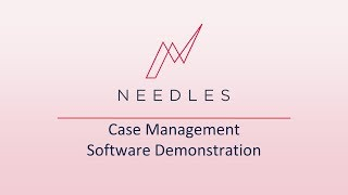 Needles Case Management Software Demonstration