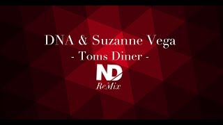 Смотреть клип Dna & Suzanne - Toms Diner | Nd Remix