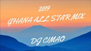 2019 GHANA ALL STAR MIX - DJ CIMAO