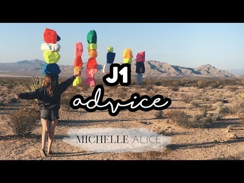 J1 TIPS, ADVICE & WHAT TO EXPECT | Michelle Alice