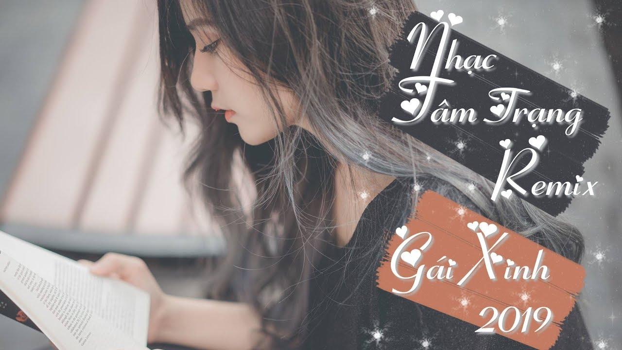 Nhạc Remix Gái Xinh Lung Linh Hay Nhất Tháng 4 2019 | LK Nhạc Trẻ Remix Gái Xinh | P11