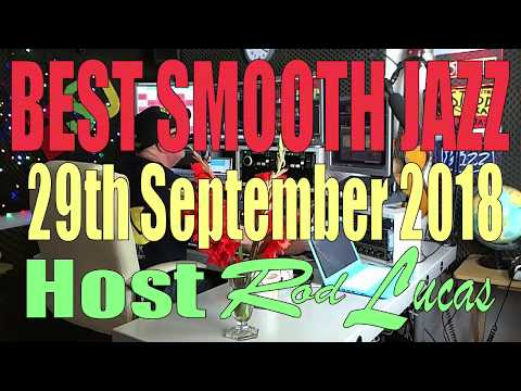 Best Smooth Jazz  (29th Sep 2018)  Host Rod Lucas