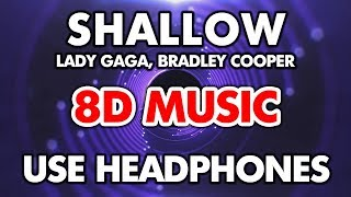 Lady Gaga, Bradley Cooper - Shallow (8D MUSIC) (A Star Is Born)