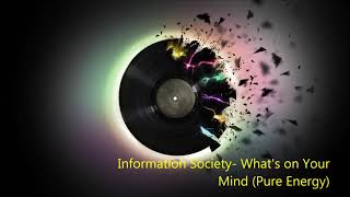 Information Society What's on Your Mind Pure Energy
