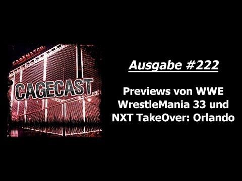 CageCast #222: Previews zu WWE WrestleMania 33 und NXT TakeOver: Orlando