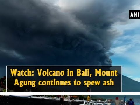 Watch: Volcano in Bali, Mount Agung continues to spew ash - Indonesia News