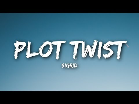 Sigrid - Plot Twist (Lyrics / Lyrics Video)