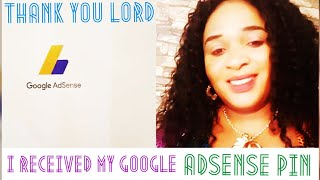 TOPIC: I RECEIVED MY GOOGLE ADSENSE  PIN / THANK YOU LORD.