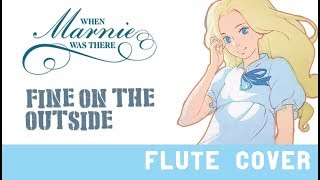 Fine on the Outside- When Marnie Was There [Kiwi Flute]