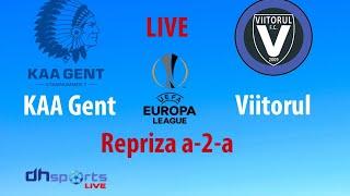 KAA Gent - Viitorul Constanta LIVE Europa League (Repriza a-2-a)