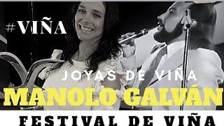 MANOLO GALVÁN  - Te quise te quiero y te querré  - JOYAS DEL FESTIVAL DE VIÑA DEL MAR #VIÑA