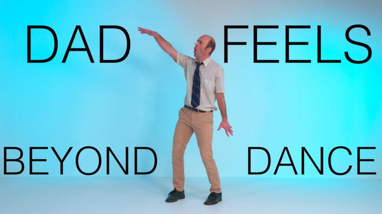 Dad Feels - Beyond (Dance Video)