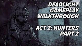 Deadlight - Gameplay Walkthrough - Act 2: Hunters (Part 2 of 2)  (100%, No Deaths)