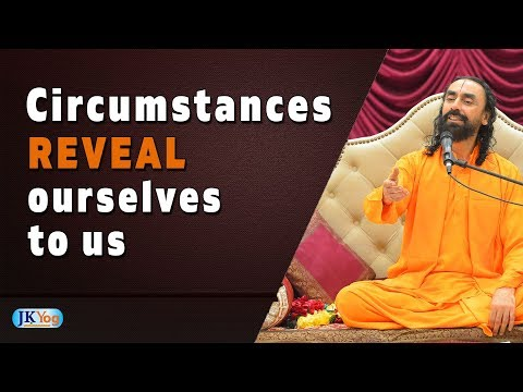 Art of Mind Management Part4 - Swami Mukundananda - Circumstances reveal ourselves to us