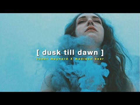 Dusk Till Dawn || Conor Maynard X Madison Beer (audio & Lyrics)