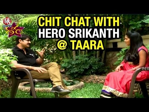 Hero Srikanth in special chit chat - Taara | V6 Exclusive (17-05-2015)