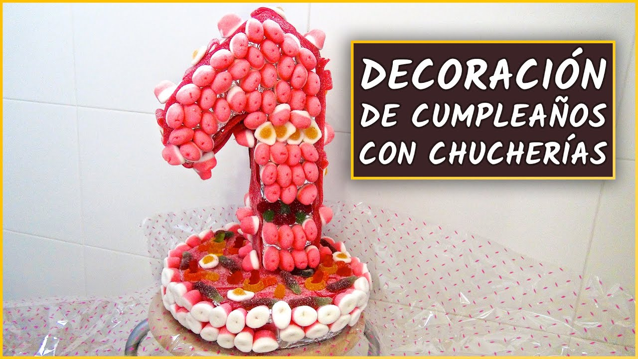 Decoraci n de cumplea os con chucher as youtube - Decoracion con chuches para comuniones ...