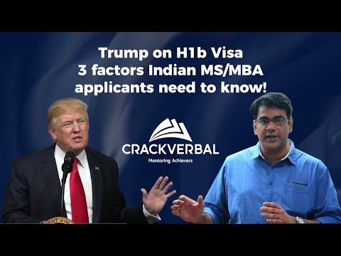 [Trump on H1B] 3 factors Indian MS & MBA applicants need to know!