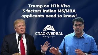 trump on h1b 3 factors indian ms mba applicants need to know