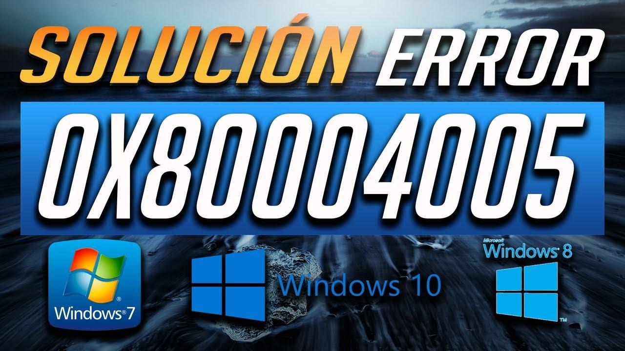 Solución al Error 0x80004005 en Windows 10/8/7 - Tutorial [2019]