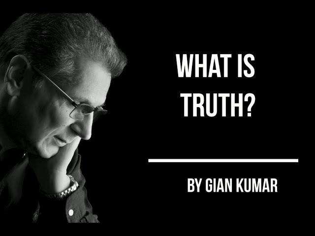 What is Truth ? by #GianKumar #SpiritualAuthor