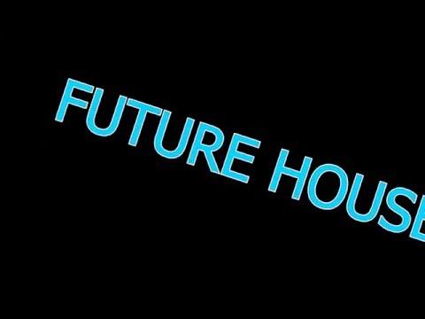 FUTURE HOUSE #1