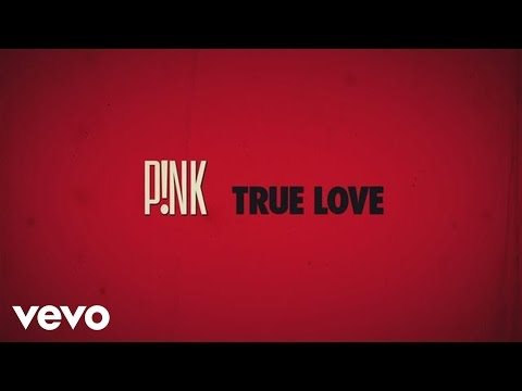 P!nk  True Love  Lyric