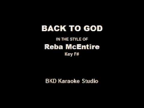 Back To God (In The Style Of Reba McEntire) (Karaoke With Lyrics)