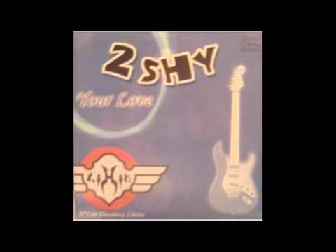 2 Shy - Your love