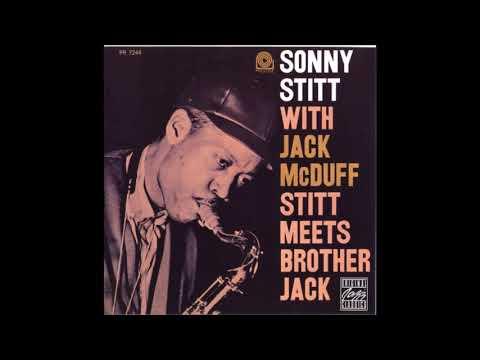 Sonny Stitt & Jack McDuff -  Stitt Meets Brother Jack ( Full Album )